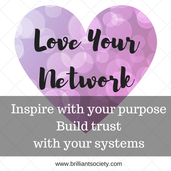 Love Your Network course: Inspire with your purpose, build trust with your systems
