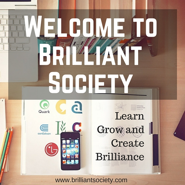Welcome to Brilliant Society , Learn Grow and Create Brilliance - text over image of a desk and an open book